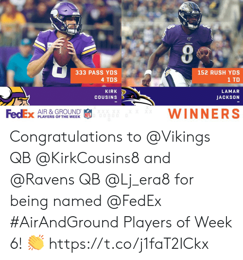 Winners: RAYENS  333 PASS YDS  152 RUSH YDS  4 TDS  1 TD  KIRK  LAMAR  COUSINS  JACKSON  WINNERS  XXXX  FedEx AIR & GROUND  0OD00  PLAYERS OF THE WEEK Congratulations to @Vikings QB @KirkCousins8 and @Ravens QB @Lj_era8 for being named @FedEx #AirAndGround Players of Week 6! 👏 https://t.co/j1faT2ICkx