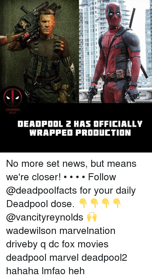 marvell: RCT  DEADPOOL 2 HAS OFFICIALLY  WRAPPED PRODUCTION No more set news, but means we're closer! • • • • Follow @deadpoolfacts for your daily Deadpool dose. 👇👇👇👇 @vancityreynolds 🙌 wadewilson marvelnation driveby q dc fox movies deadpool marvel deadpool2 hahaha lmfao heh