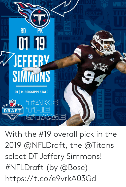 bose: RD  01 19  JEFFERV  MISSISSIPPT  DT I MISSISSIPPI STATE  DRAFT  2019 With the #19 overall pick in the 2019 @NFLDraft, the @Titans select DT Jeffery Simmons! #NFLDraft (by @Bose) https://t.co/e9vrkA03Gd