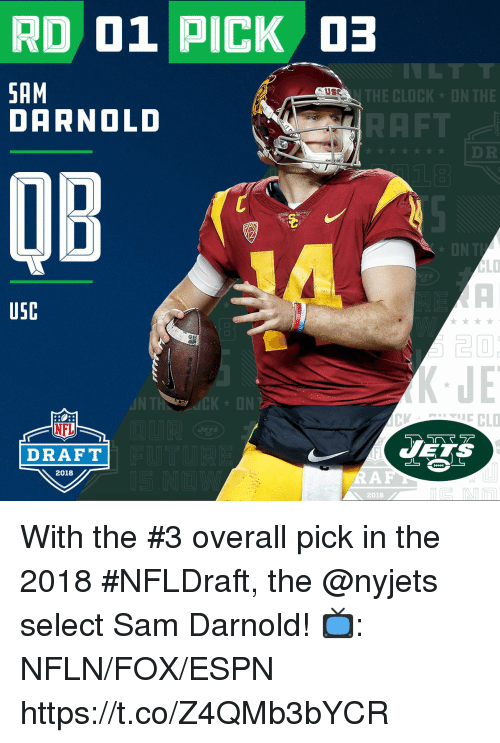 USC: RD 01 PICK  SAM  DARNOLD  E CLOCK  OB  USC  JE  IN  CKDN  NFL  DRAFT  ES  2018  2018 With the #3 overall pick in the 2018 #NFLDraft, the @nyjets select Sam Darnold!   📺: NFLN/FOX/ESPN https://t.co/Z4QMb3bYCR
