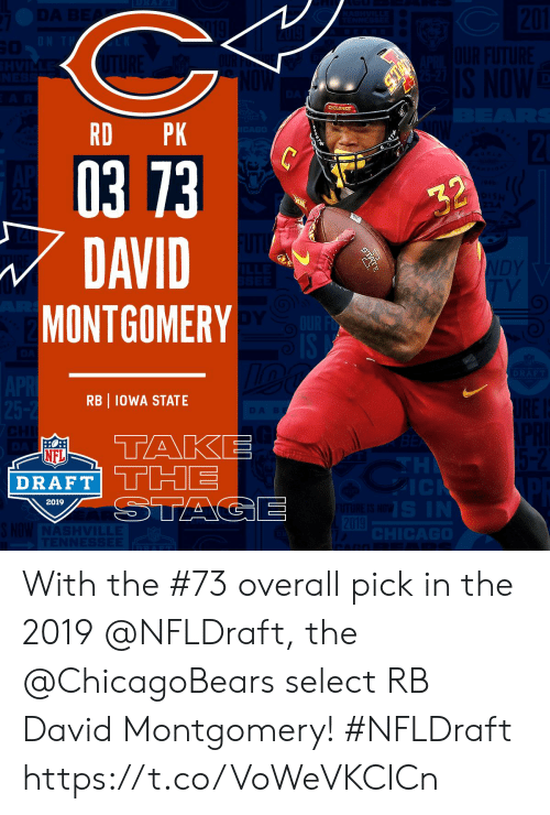 NFL draft: RD PK  03 73  DAVID  MONTGOMERY  RB IOWA STATE  NFL  DRAFT  2019 With the #73 overall pick in the 2019 @NFLDraft, the @ChicagoBears select RB David Montgomery! #NFLDraft https://t.co/VoWeVKCICn