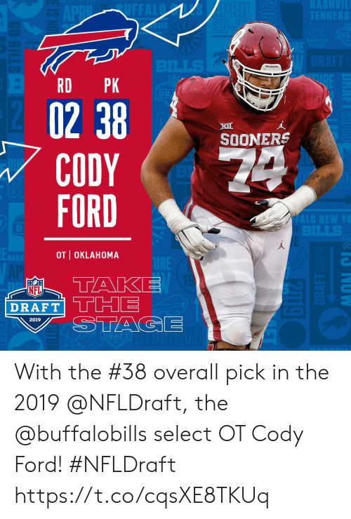 cody: RD PK  XI  SOONERS  CODY  FORD  OT I OKLAHOMA  NFL  2019 With the #38 overall pick in the 2019 @NFLDraft, the @buffalobills select OT Cody Ford! #NFLDraft https://t.co/cqsXE8TKUq