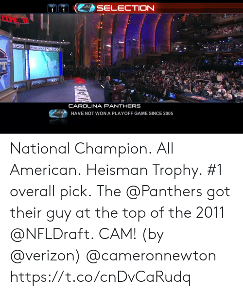 Carolina Panthers, Memes, and Verizon: RDPK  CAROLINA PANTHERS  HAVE NOT WON A PLAYOFF GAME SINCE 2005 National Champion. All American. Heisman Trophy. #1 overall pick.  The @Panthers got their guy at the top of the 2011 @NFLDraft.  CAM! (by @verizon) @cameronnewton https://t.co/cnDvCaRudq