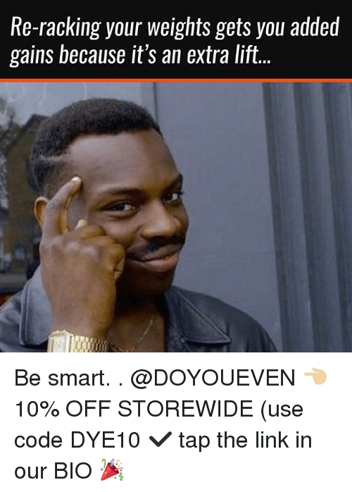 Smarts: Re-racKing your weignts gets you addeld  gains because it's an extra lift. Be smart. . @DOYOUEVEN 👈🏼 10% OFF STOREWIDE (use code DYE10 ✔️ tap the link in our BIO 🎉