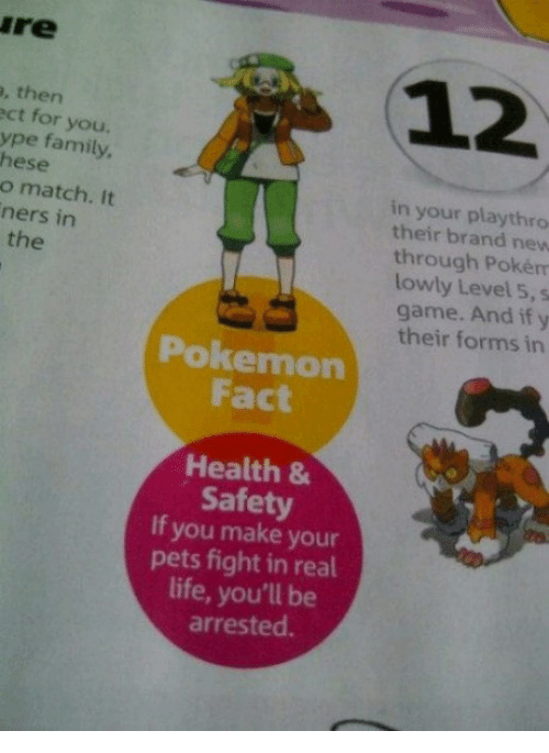 the pokemon: re12  , then  ct for you.  ype family  hese  o match. It  ners in  in your playthro  their brand new  through Pokém  lowly Level 5, s  game. And if y  their forms in  the  Pokemon  Fact  Health &  Safety  If you make your  pets fight in real  life, you'll be  arrested