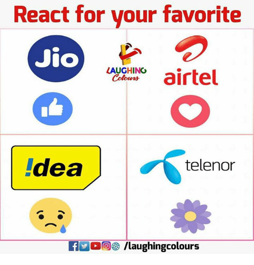 Vours: React for vour favorite  Jio  ACNirtel  LAUGHING  deale  telenor  KIMO /laughingcolours