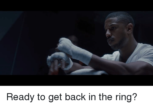 Memes, The Ring, and Back: Ready to get back in the ring?