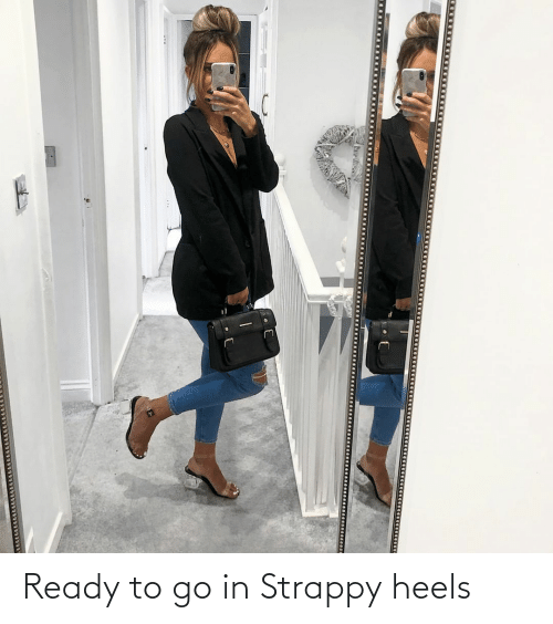heels: Ready to go in Strappy heels