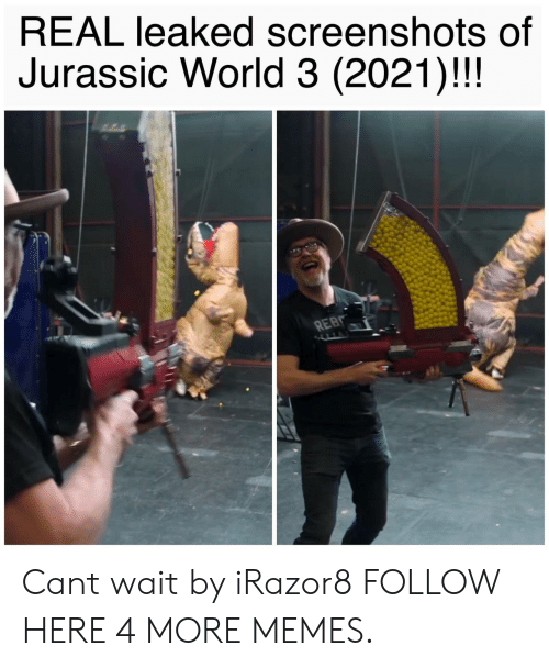 Jurassic World: REAL leaked screenshots of  Jurassic World 3 (2021)!!!  EB Cant wait by iRazor8 FOLLOW HERE 4 MORE MEMES.