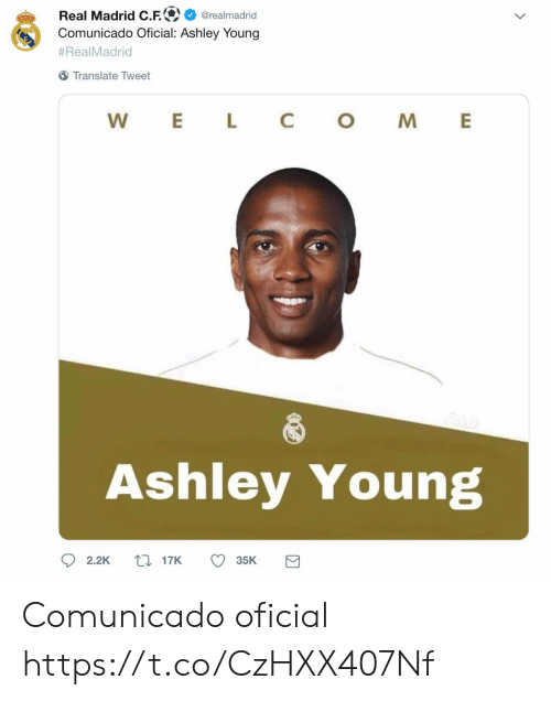 M An: Real Madrid C.F.  Comunicado Oficial: Ashley Young  @realmadrid  #RealMadrid  Translate Tweet  L  C  W  E  M  AN  Ashley Young  117K  2.2K  35K Comunicado oficial https://t.co/CzHXX407Nf