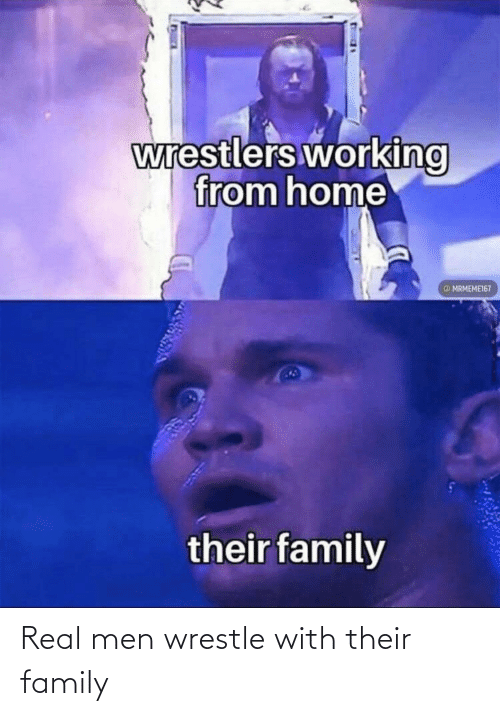 wrestle: Real men wrestle with their family