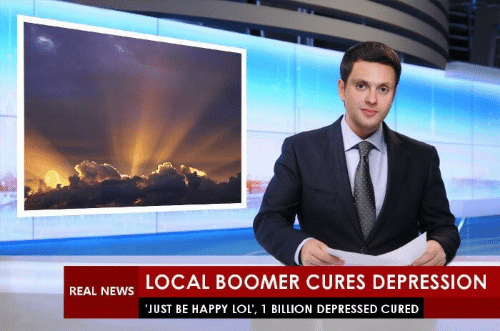 Lol, News, and Depression: REAL NEWS LOCAL BOOMER CURES DEPRESSION  JUST BE HAPPY LOL', 1 BILLION DEPRESSED CURED