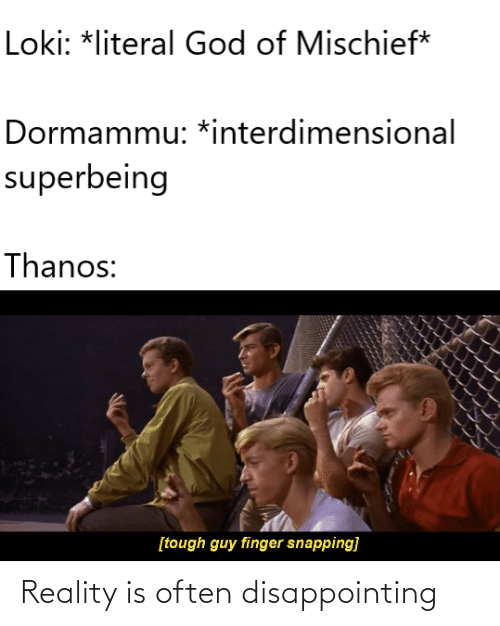 Reality: Reality is often disappointing