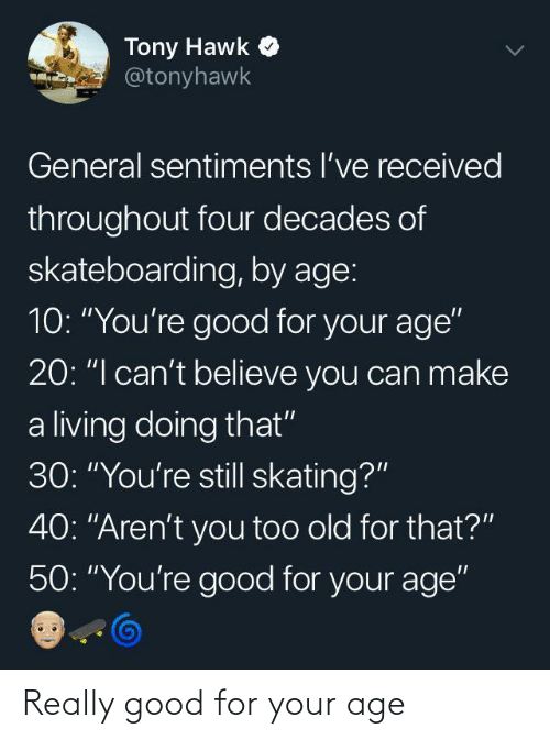 really: Really good for your age