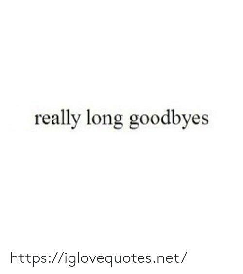 Net, Href, and Really: really long goodbyes https://iglovequotes.net/