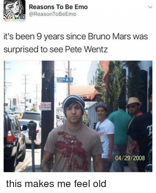 Bruno Mars, Emo, and Mars: Reasons To Be Emo  @ReasonToBeEmo  it's been 9 years since Bruno Mars was  surprised to see Pete Wentz  04/29/2008 this makes me feel old