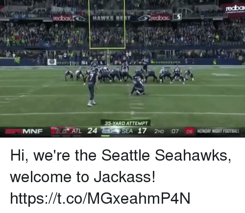Seattle Seahawks: recba  35-YARD ATTEMPT  SEA 17 2ND :07 0s MONDAY NIGHT FOOTBALL Hi, we're the Seattle Seahawks, welcome to Jackass! https://t.co/MGxeahmP4N