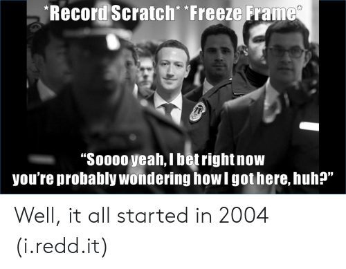 """Freeze Frame: Record Scratch Freeze Frame  """"Soo00 yeah, i betrightnow  you're probably wondering how I got here, huh?""""  05 Well, it all started in 2004 (i.redd.it)"""