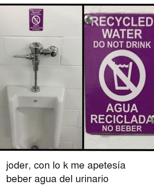Water Waters And Con Recycled Donotorink Agua Recicladao Do Not