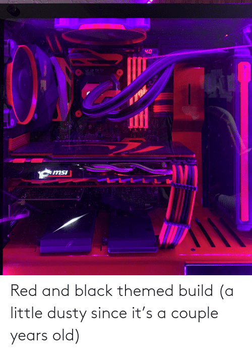 build a: Red and black themed build (a little dusty since it's a couple years old)