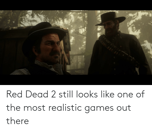 red dead: Red Dead 2 still looks like one of the most realistic games out there