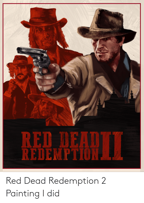 red dead: Red Dead Redemption 2 Painting I did