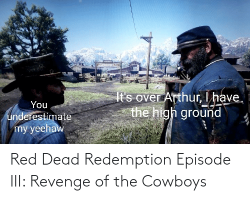 red dead: Red Dead Redemption Episode III: Revenge of the Cowboys
