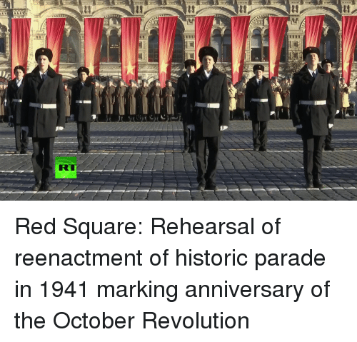 Dank, Revolution, and Square: Red Square: Rehearsal of reenactment of historic parade in 1941 marking anniversary of the October Revolution