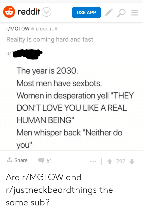 Reddit USE APP rMGTOW Ireddit Reality Is Coming Hard and
