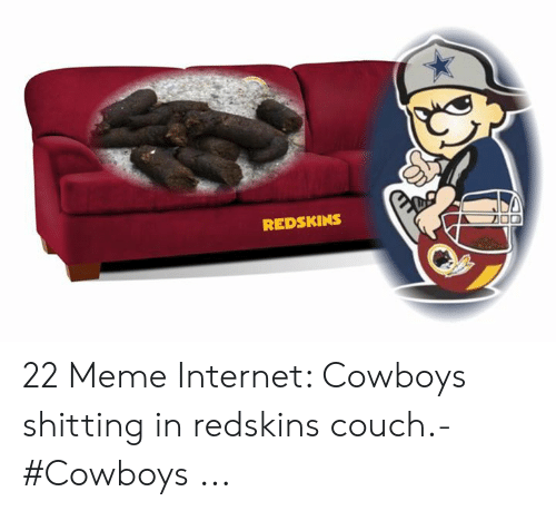 Strange Redskins 22 Meme Internet Cowboys Shitting In Redskins Couch Creativecarmelina Interior Chair Design Creativecarmelinacom