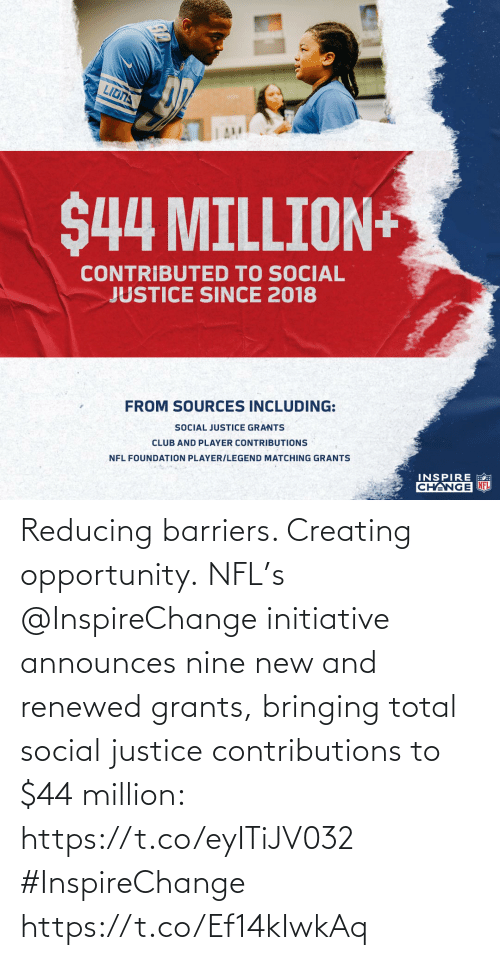 total: Reducing barriers. Creating opportunity.   NFL's @InspireChange initiative announces nine new and renewed grants, bringing total social justice contributions to $44 million: https://t.co/eyITiJV032 #InspireChange https://t.co/Ef14kIwkAq