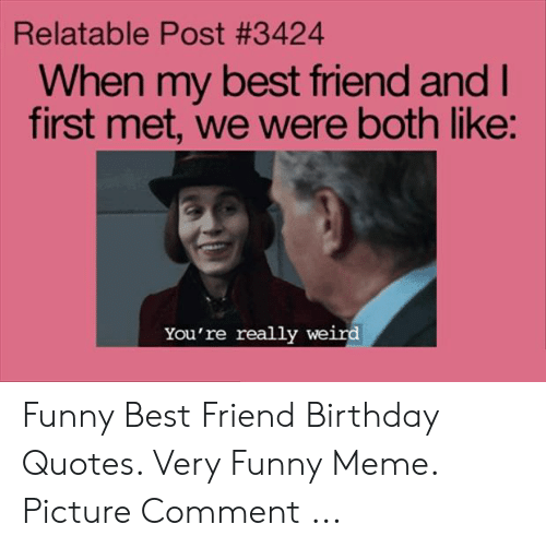 🐣 25 Best Memes About Best Friend Birthday Quotes