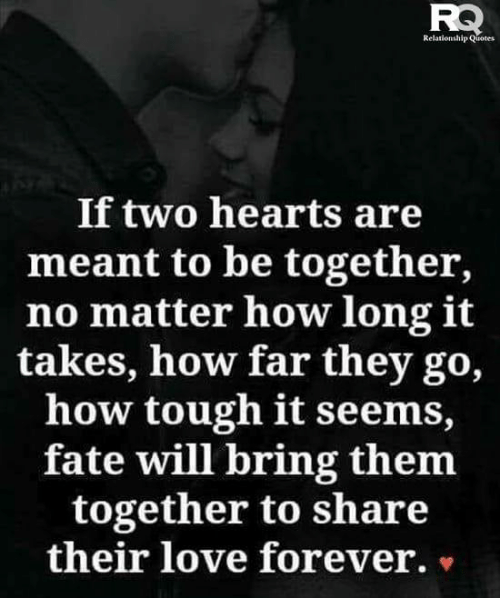 Relationship Quotes if Two Hearts Are Meant to Be Together ...