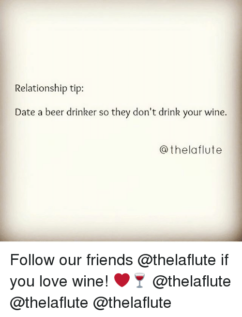 Relationship Tip Ate A Beer Drinker So They Don'td Follow Our Classy T D Love