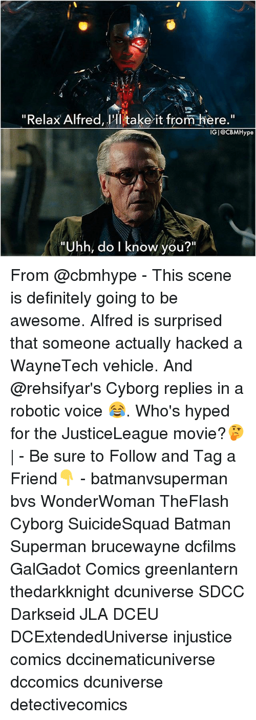 """Do I Know You: """"Relax Alfred, 'Hi take it from iere.""""  IGI@CBMHype  """"Uhh, do I know you?"""" From @cbmhype - This scene is definitely going to be awesome. Alfred is surprised that someone actually hacked a WayneTech vehicle. And @rehsifyar's Cyborg replies in a robotic voice 😂. Who's hyped for the JusticeLeague movie?🤔  - Be sure to Follow and Tag a Friend👇 - batmanvsuperman bvs WonderWoman TheFlash Cyborg SuicideSquad Batman Superman brucewayne dcfilms GalGadot Comics greenlantern thedarkknight dcuniverse SDCC Darkseid JLA DCEU DCExtendedUniverse injustice comics dccinematicuniverse dccomics dcuniverse detectivecomics"""