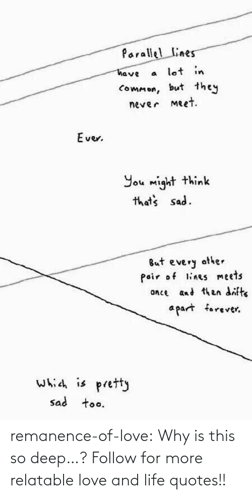Relatable: remanence-of-love:  Why is this so deep…?  Follow for more relatable love and life quotes!!