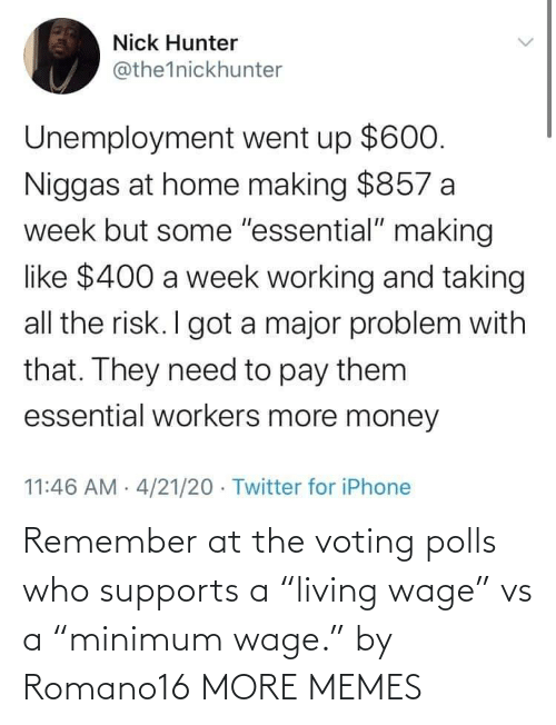 """Living: Remember at the voting polls who supports a """"living wage"""" vs a """"minimum wage."""" by Romano16 MORE MEMES"""