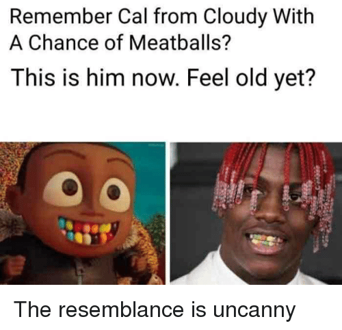 uncanny: Remember Cal from Cloudy With  A Chance of Meatballs?  This is him now. Feel old yet? The resemblance is uncanny