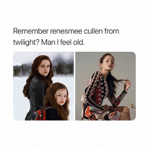 Twilight, Girl Memes, and Old: Remember renesmee cullen from  twilight? Man I feel old.