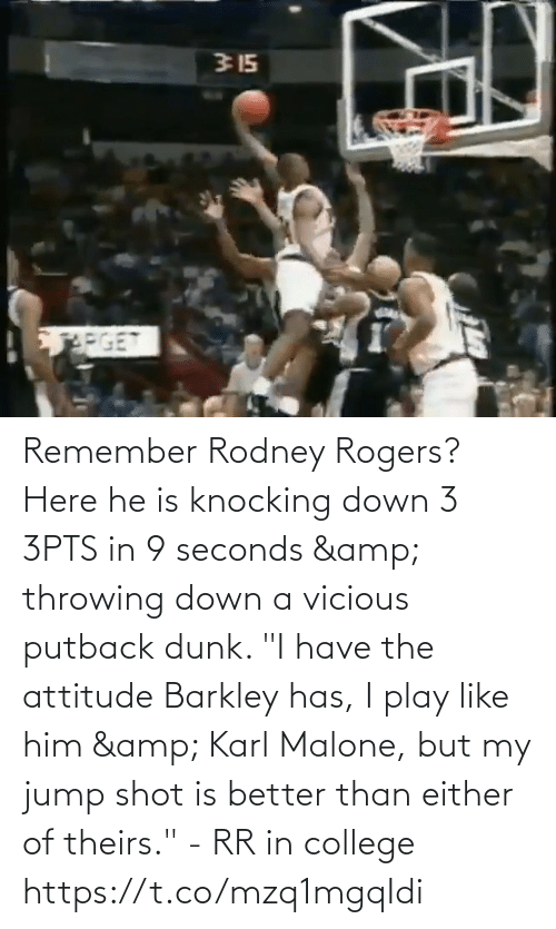 "Vicious: Remember Rodney Rogers?  Here he is knocking down 3 3PTS in 9 seconds & throwing down a vicious putback dunk.     ""I have the attitude Barkley has, I play like him & Karl Malone, but my jump shot is better than either of theirs."" - RR in college https://t.co/mzq1mgqIdi"