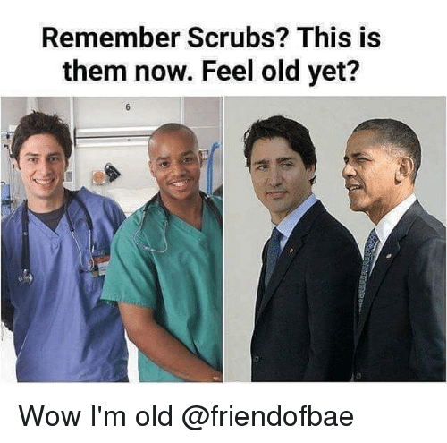 Scrubs: Remember Scrubs? This is  them now. Feel old yet? Wow I'm old @friendofbae