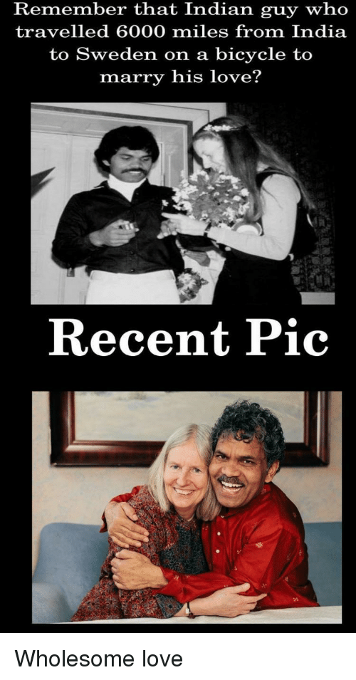 Love, Bicycle, and India: Remember that Indian guy who  travelled 6000 miles from India  to Sweden on a bicycle to  marry his love?  Recent Pic Wholesome love