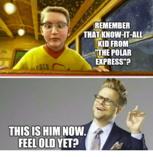 """Polar Express: REMEMBER  THAT KNOW-HT-ALL  KID FROM  THE POLAR  EXPRESS""""?  THIS IS HIM NOW  FEEL OLD YET?"""
