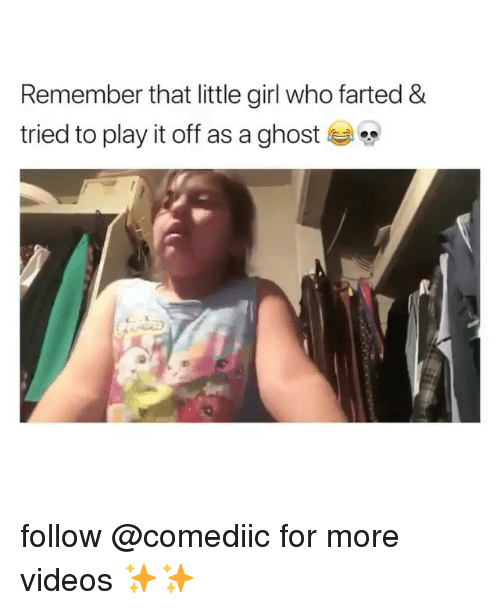 Play It Off: Remember that little girl who farted &  tried to play it off as a ghost follow @comediic for more videos ✨✨
