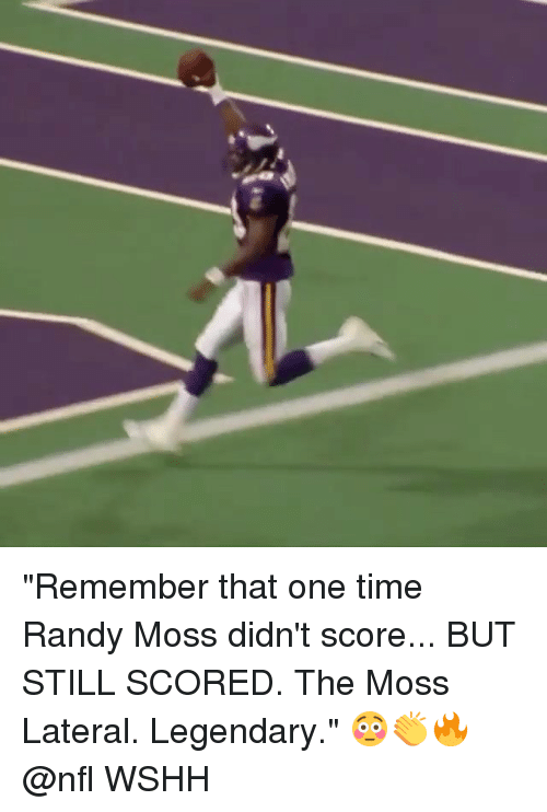 """Memes, Nfl, and Wshh: """"Remember that one time Randy Moss didn't score... BUT STILL SCORED. The Moss Lateral. Legendary."""" 😳👏🔥 @nfl WSHH"""