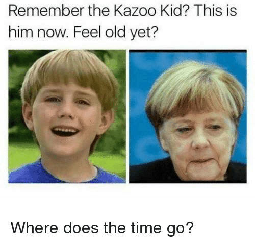 The Kazoo Kid: Remember the Kazoo Kid? This is  him now. Feel old yet? Where does the time go?