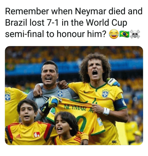 Memes, Lost, and World Cup: Remember when Nevmar died and  Brazil lost 7-1 in the World Cup  semi-final to honour him?