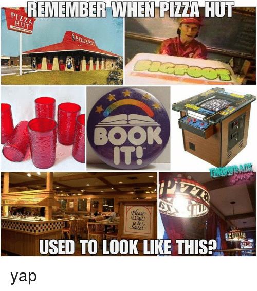 Book It: REMEMBER WHEN PIZZA HUT  PIZ2A HU  BOOK  IT!  USED TO LOOK LIKE THIS yap