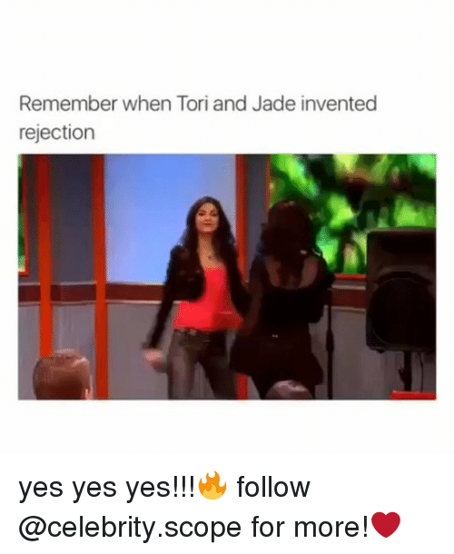 inventive: Remember when Tori and Jade invented  rejection yes yes yes!!!🔥 follow @celebrity.scope for more!❤️