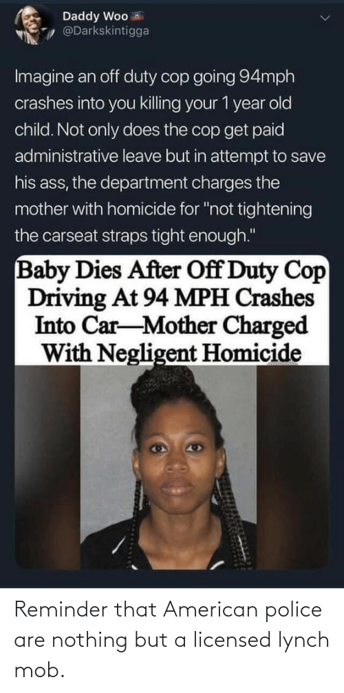 reminder: Reminder that American police are nothing but a licensed lynch mob.